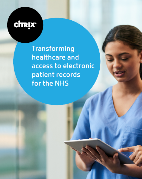 Transforming healthcare and access to electronic patient records for the NHS - citrix
